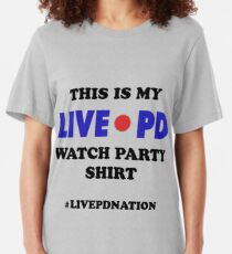 LIVE PD Watch Party shirt Slim Fit T-Shirt