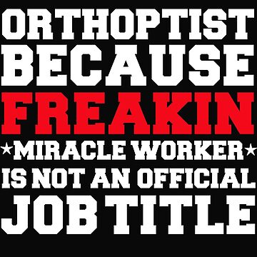 Orthoptist because Miracle Worker not a job title by losttribe