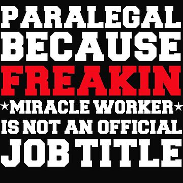 Paralegal because Miracle Worker not a job title by losttribe