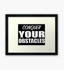 Conquer Your Obstacles Motivational Gift  Framed Print