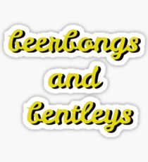 beerbongs and bentleys Sticker