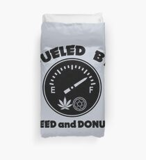 Fueled by Weed and Donuts Duvet Cover