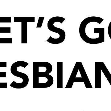 Let's Go Lesbians by OdetteS