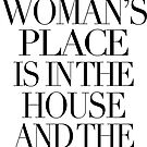 a woman's place is in the house and the senate by arch0wl