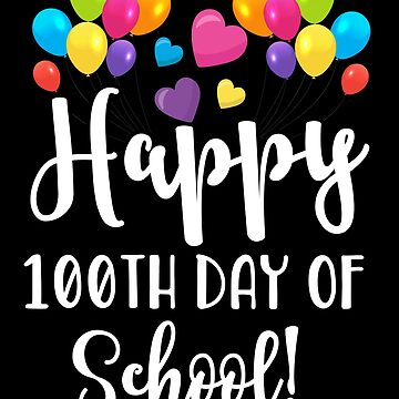 Happy 100th Day of School straight by nvdesign