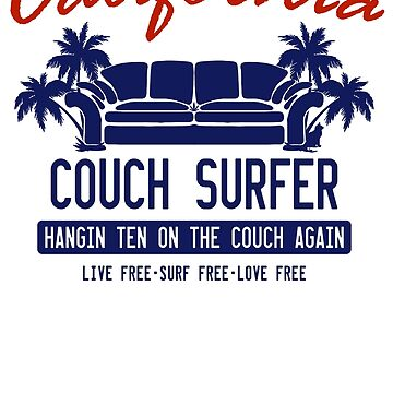 California Couch Surfer Original by GUS3141592