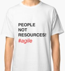 People NOT Resources! Classic T-Shirt