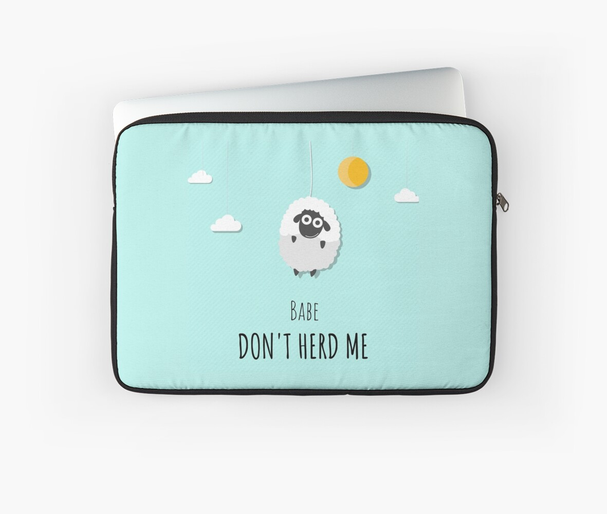 Babe don't herd me - macbook case