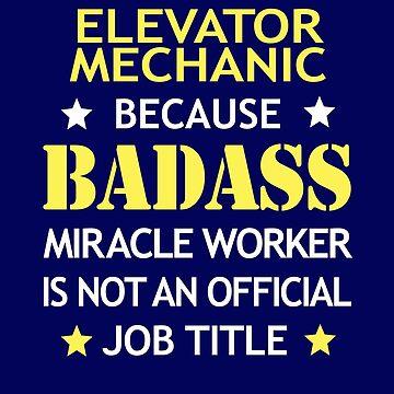 Elevator Mechanic Badass Birthday Funny Christmas Cool Gift by smily-tees