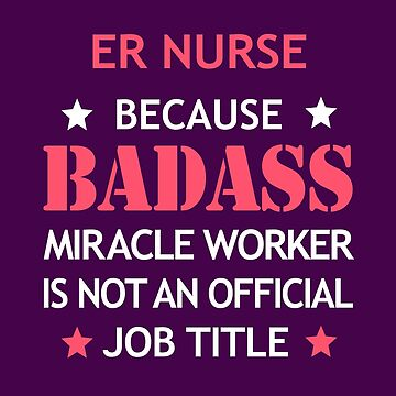 ER Nurse Badass Birthday Funny Christmas Cool Gift by smily-tees