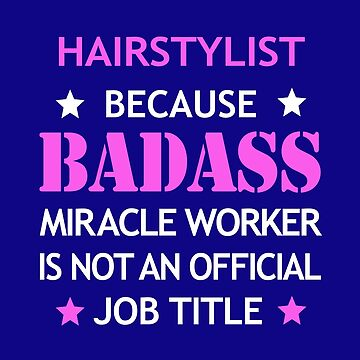 Hairstylist Badass Birthday Funny Christmas Cool Gift by smily-tees