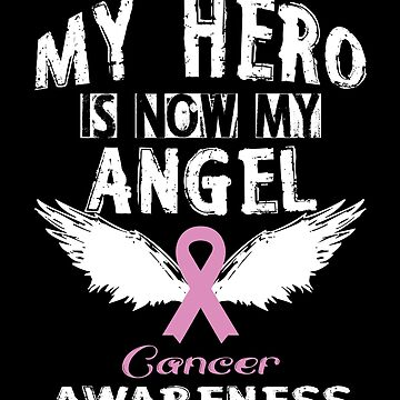My Angel Is Now My Hero - Cancer Awareness by SmartStyle