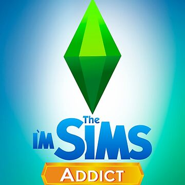 I'm The Sims Addict by MarylinRam18