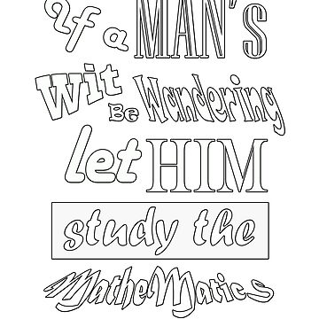If a Man's Wit be Wandering let him study the Mathematics Shirt Funny Gift idea by yakoo21