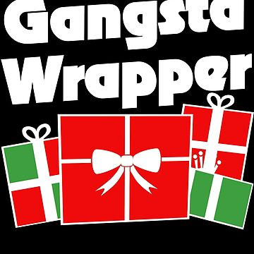 Gangsta wrapper by Boogiemonst