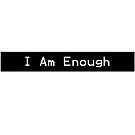 I Am Enough by Linda Dacey-Laforge