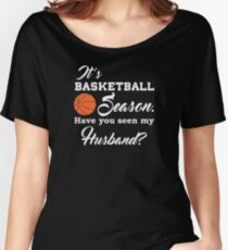 Basketball Spouse Funny Design - Its Basketball Season Have You Seen My Husband Women's Relaxed Fit T-Shirt