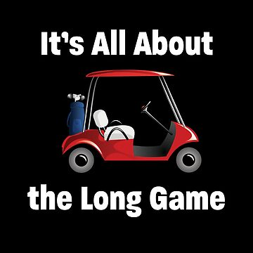 Golfing Funny Design - Its All About The Long Game by kudostees