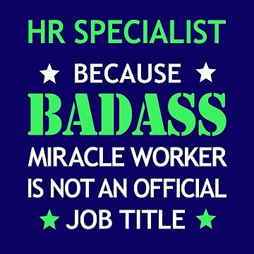HR Specialist Badass Birthday Funny Christmas Cool Gift by smily-tees