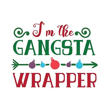 I'm the Gangsta Wrapper  by WigOutlet