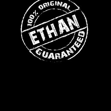 100% Original ETHAN Guaranteed T-Shirt Funny Name Tee by VKOKAY