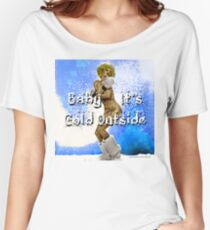 Baby It's Cold Outside Women's Relaxed Fit T-Shirt