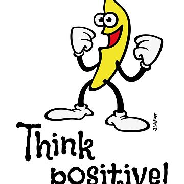 Think Positive! (Happy Banana / Slogan / Comic / 4C / POS) by MrFaulbaum