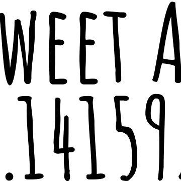 Sweet as 3.141592 T-shirt by RedYolk