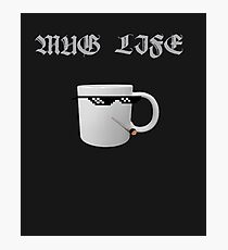 Cool funny Mug Life T-Shirt & accessories Photographic Print