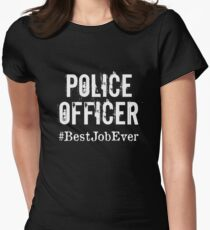 Funny Police officer T shirt Police officer Hoodie, Police officer Best Job Ever Women's Fitted T-Shirt