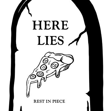 Here Lies Pizza  [ Light Shirts ] by thunderesque