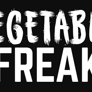 Vegetable FREAK (awesome Vegan Vegetarian design) by jazzydevil