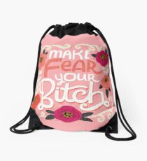 Sh*t People Say: Make Fear Your Bitch Drawstring Bag