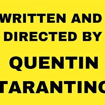 Written and Directed by Quentin Tarantino by Aldereva