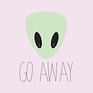 go away - alien head by alyssamichellex