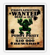 Wanted Puddy Phatt Sticker