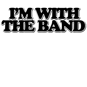 I'm with the band by Boogiemonst