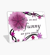 You're not as funny as you smell Laptop Skin