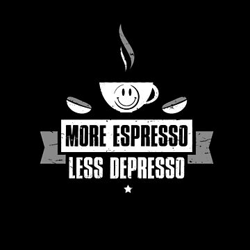 More Espresso Less Depresso  Funny Coffee Cup  by MDAM