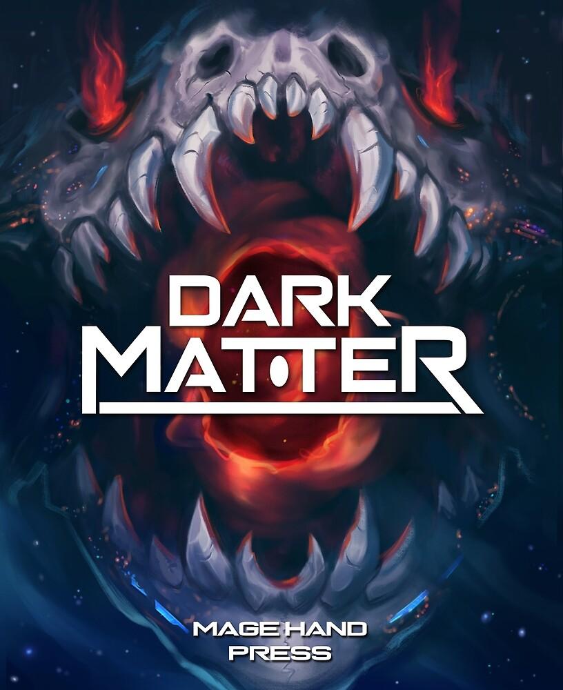 Dark Matter by Mage Hand Press