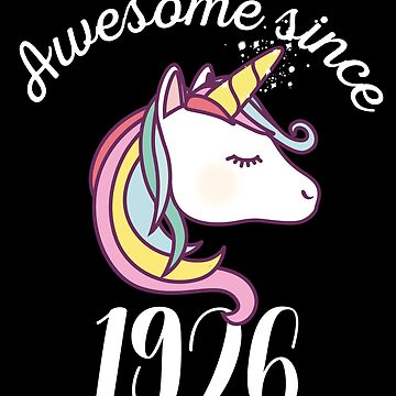 Awesome Since 1926 Funny Unicorn Birthday by with-care