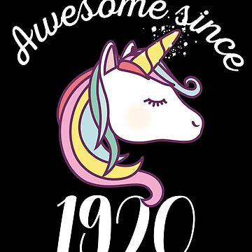 Awesome Since 1920 Funny Unicorn Birthday by with-care