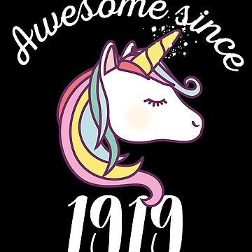 Awesome Since 1919 Funny Unicorn Birthday by with-care