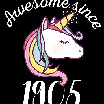 Awesome Since 1905 Funny Unicorn Birthday by with-care