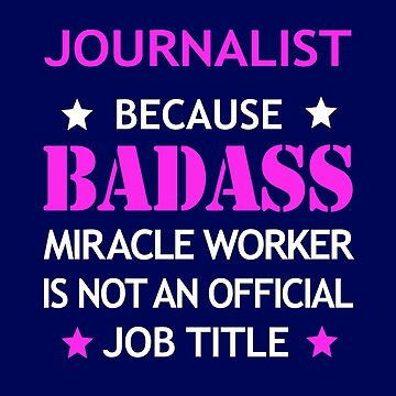 Journalist Badass Birthday Funny Christmas Cool Gift by smily-tees