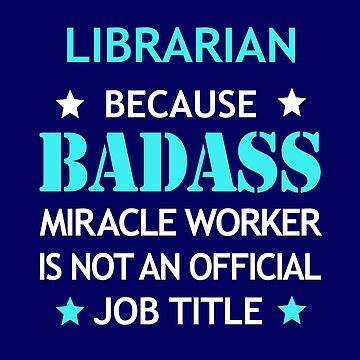 Librarian Badass Birthday Funny Christmas Cool Gift by smily-tees