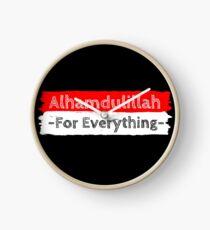 Alhamdulillah For Everything Clock