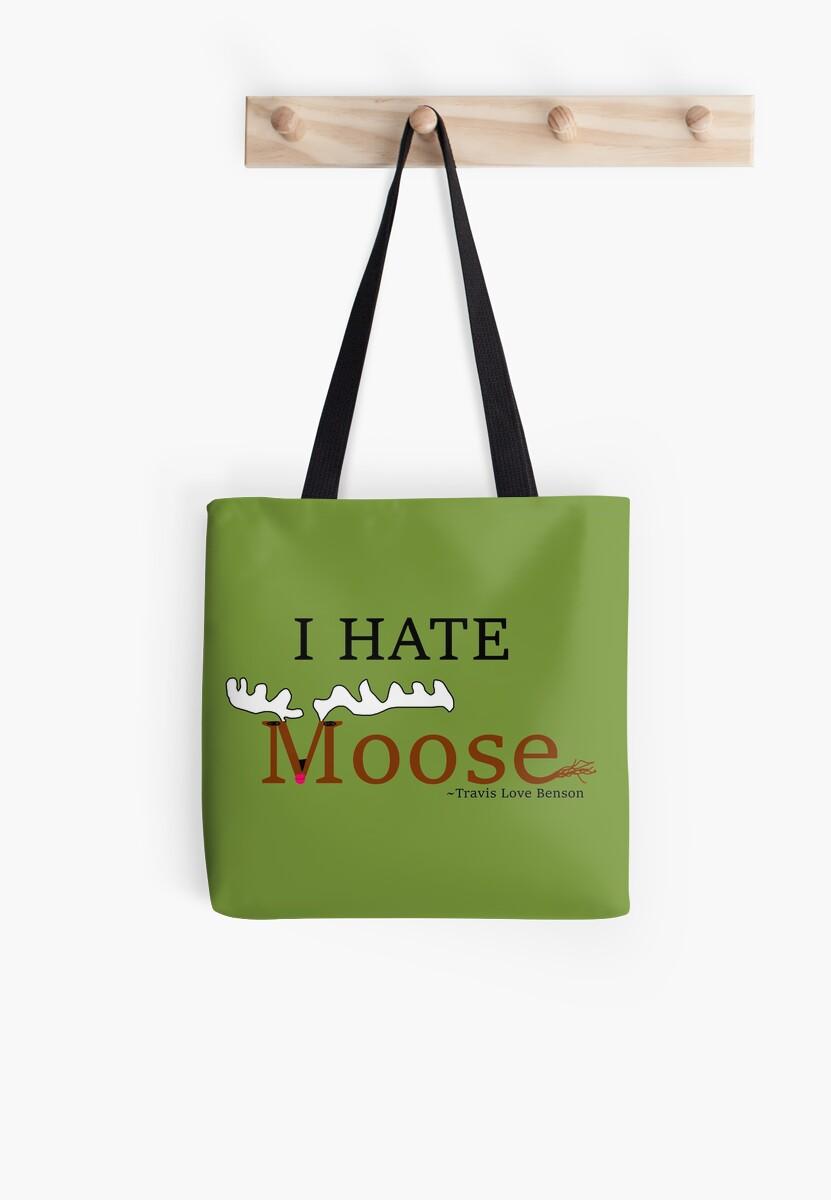 I HATE Moose by Travis Love Benson