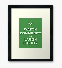 Watch Community & Laugh Loudly Framed Print