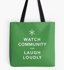 Watch Community & Laugh Loudly Tote Bag